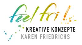 feel fri! Kreative Konzepte - Karen Friedrichs